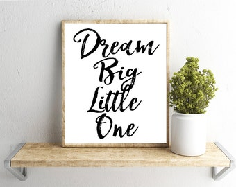 Printable Wall Art, Dream Big Little One Quote , Home Decor, Instant Download