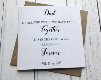 Personalised Simple Wedding day card to father of the bride ~ walk down the aisle ~ to my dad on my wedding day