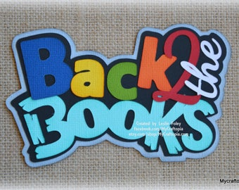 Paper Piecing Back to the books Premade Scrapbooking Embellishment Title School