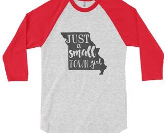 Missouri Small Town Girl Shirt | Small Town Girl | Missouri Shirt | Missouri Raglan | Small Town Girl Tee | Missouri Tee | Small Town Shirt