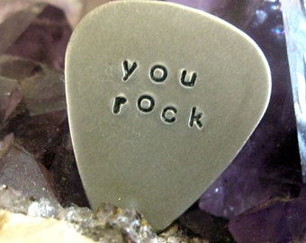 you rock...  customized / personalized handstamped aluminum guitar pick