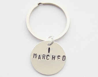 I Marched Keychain, Women's March Keychain, I marched Key ring, I marched jewelry, Nasty Woman Keychain, Feminism jewelry, Feminist Keychain