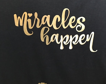 Miracles happen pregnancy t-shirt, maternity shirt