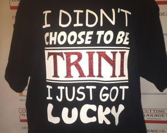 Lucky To be Trini - trinidad and tobago Tee Shirt