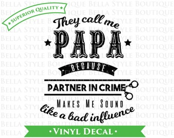 Papa Partner in Crime - Father's Day - Best PAPA Ever VINYL DECAL
