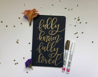 Fully Known Fully Loved -- Hand Lettered Journal