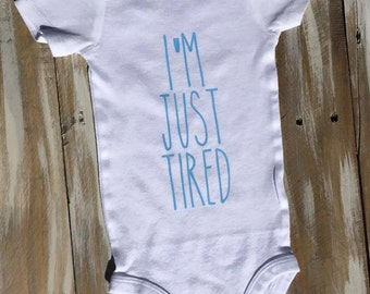 I'm Just Tired Baby Onesies and Tshirts