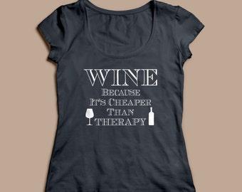 Vin parce que son moins cher que la thérapie drôle chemise vin S-XXL