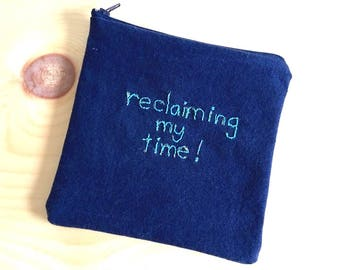 """Empowering Pouch: """"Reclaiming My Time!"""""""