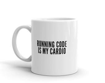 Running Code is my Cardio Mug / Computer Science Mug / Programmer Gift / Professor Gift  / Data Nerd / Scientist Gift / Teacher Mug