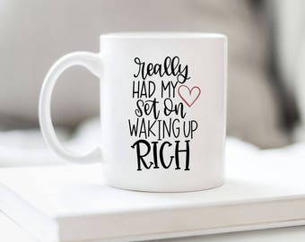 Really Had My Hear Set on Waking Up Rich - Hand Lettered SVG