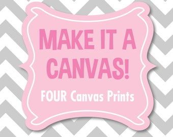 Canvas Print - FOUR Canvas Prints - Nursery Canvas Artwork - Bedroom Canvas Artwork
