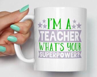I'm A Teacher What's Your Superpower Mug | Gift For Teacher School College Term | Thank You Teacher Mugs Star