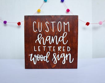Custom Wood Sign - Hand Lettered - Stained Wood Sign - Rustic Wall Art -  9 Inch Square - Choose Your Own Text