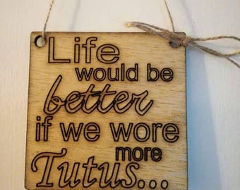If we wore more tutus wall plaque
