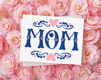 MOM, Mother's Day Card, Hand lettering, Best mom ever, Pretty, Heart, Hand Drawn, Happy Mother's Day, I love you mom, Mama, Momma, Mum