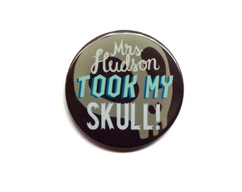 "Sherlock Button - Mrs Hudson Took My Skull 2"" Pinback Button"