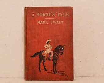 A Horse's Tale by Mark Twain 1st Edition Copyright 1906 Published 1907 Book; FREE SHIPPING U.S.A.