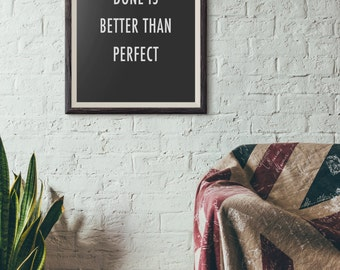 Done Is Better Than Perfect, Typography Poster, Instant Download, Printable Wall Art, Minimal Wall Art, Digital Download