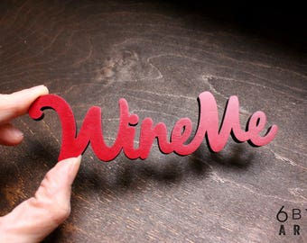 Wine Me Refrigerator Magnet | Wine Lover Gifts | Gifts for Mom | Bar Decor | Funny Gifts for Her