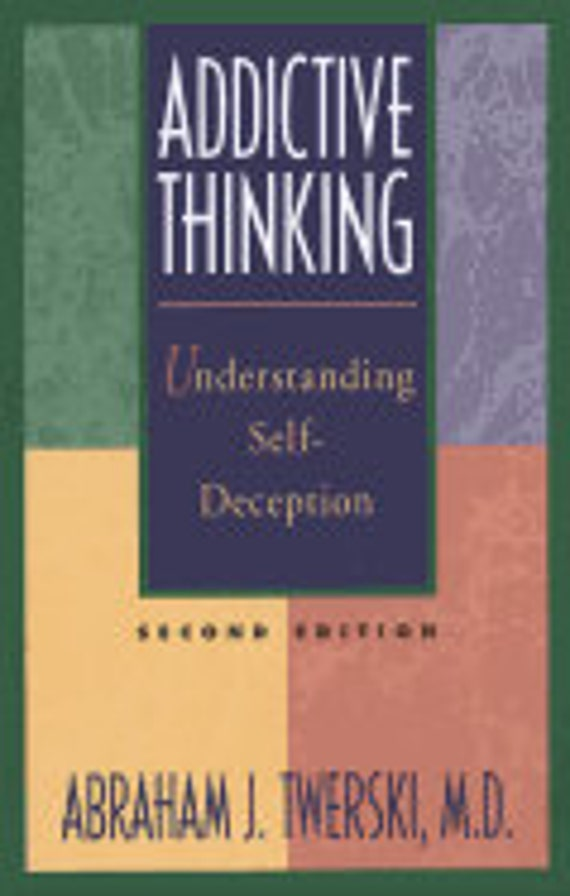 Addictive Thinking (2ND ed.)