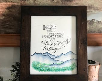 Hardship Often Prepares Ordinary People for an Extraordinary Destiny - C. S. Lewis Watercolor  Print