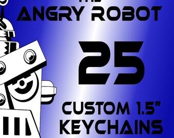 25 Custom Professionally Made 1 1/2 inch Keychains 1.50