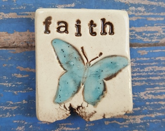 Faith, butterfly, clay magnet, ceramic magnet, inspirational magnet