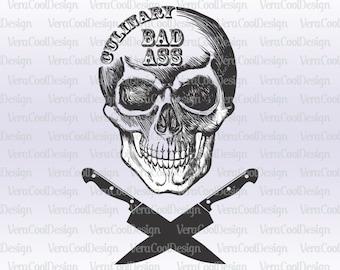 Culinary Bad Ass Svg/Culinary Bad Ass/SVG/EPS/DXF/Digital file/Instant Download/Silhouette/Cricut/Skull/Skull Skeleton/Culinary BadAss