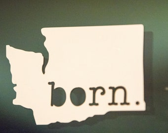Washington Vinyl Decal - WA born.