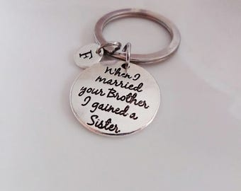 When I Married Your Brother I Gained A Sister, Sister of the Groom Gift, Sister in Law keychain, Personalized Sister in law keychain