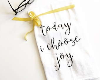 today I choose joy tea towel, flour sack tea towel, bible verse, housewarming gift, kitchen decor, hostess gift