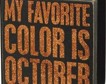 Box Sign - My Favorite Color is October
