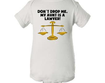 Don't Drop Me My Aunt Is A Lawyer Baby Bodysuit