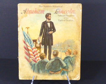 The Notable History of Abraham Lincoln