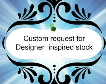 Custom design for Designer inspired stock