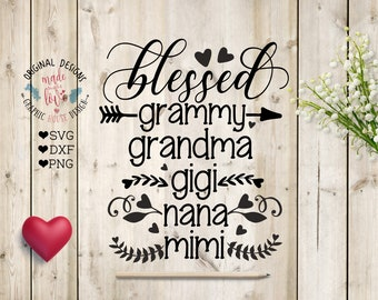 Blessed nana svg, Blessed grandma svg, Blessed gigi svg, Blessed Mimi svg, Blessed Grammy svg, Grandma Cut File, Mother's day SVG, DXF, PNG