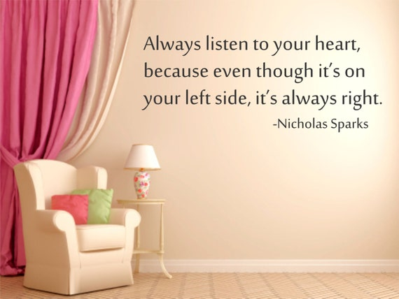 Always Listen To Your Heart Nichols Sparks Quote Vinyl Wall