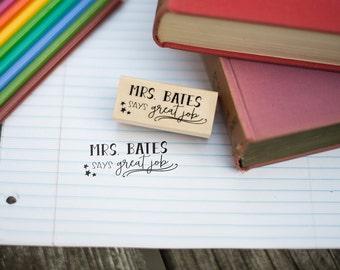 Says Great Job Customizable Teacher Stamp - Teacher Appreciation Gift - Teacher Gift - Teacher Grading Stamp - T4