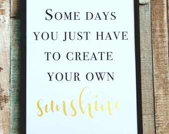 Real Gold Foil Inspirational Sunshine Quote Print