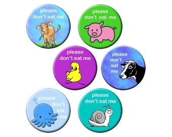 DON'T EAT ME Pin Pack - 6 Small 1.25 inch Buttons - A Vegetarian Plea from the Animals