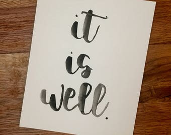 Hand-Lettered Handmade Simple Black 'It is well' Watercolor Print, Brush Pen Calligraphy (8 x 10 in)