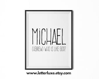 Michael Printable Kids Gift - Name Meaning Art - Baby Shower Gift - Nursery Art - Digital Print - Nursery Decor - Typography Wall Decor