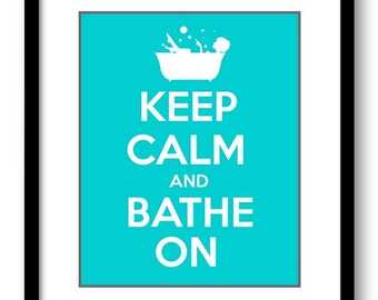 Keep Calm Poster Keep Calm and Bathe On White Turquoise Blue Bathroom Art Print Wall Decor Bathroom Custom Stay Calm