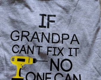 Grandpa shirt, Grandpa gift, Grandpa Christmas gift, Grandpa Father's day gift, grandfather shirt gift, customized grandfather gift, fix it