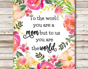 Mom Quote Mother's Day Printable Gift For Mom Mother Day Quote Watercolor Pink Peach Floral Wreath 4x6 5x7 8x10 11x14 Photography Prop