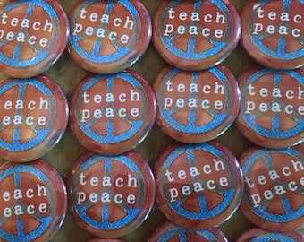 Teach Peace Pinback Button, Hippie Keychain, Politics Magnet, Kind Pins, Peace Buttons, Backpack Pins, Political quote