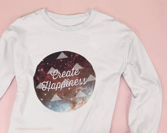 Create Happiness Galaxy Ladies' Long Sleeve T-Shirt