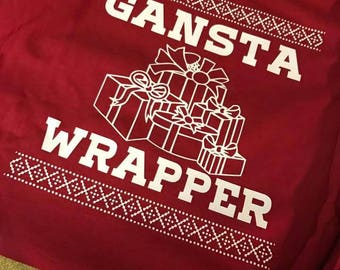 Gangsta Wrapper Shirt, Ugly Christmas Sweater, Funny Christmas Shirt, Christmas Shirt, Adult Christmas Shirt, Dirty Santa Christmas Shirt