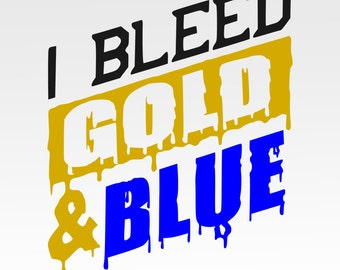 I Bleed gold blue  svg, dxf,eps cutting file for use Silhouette Studio and Cricut Design Space